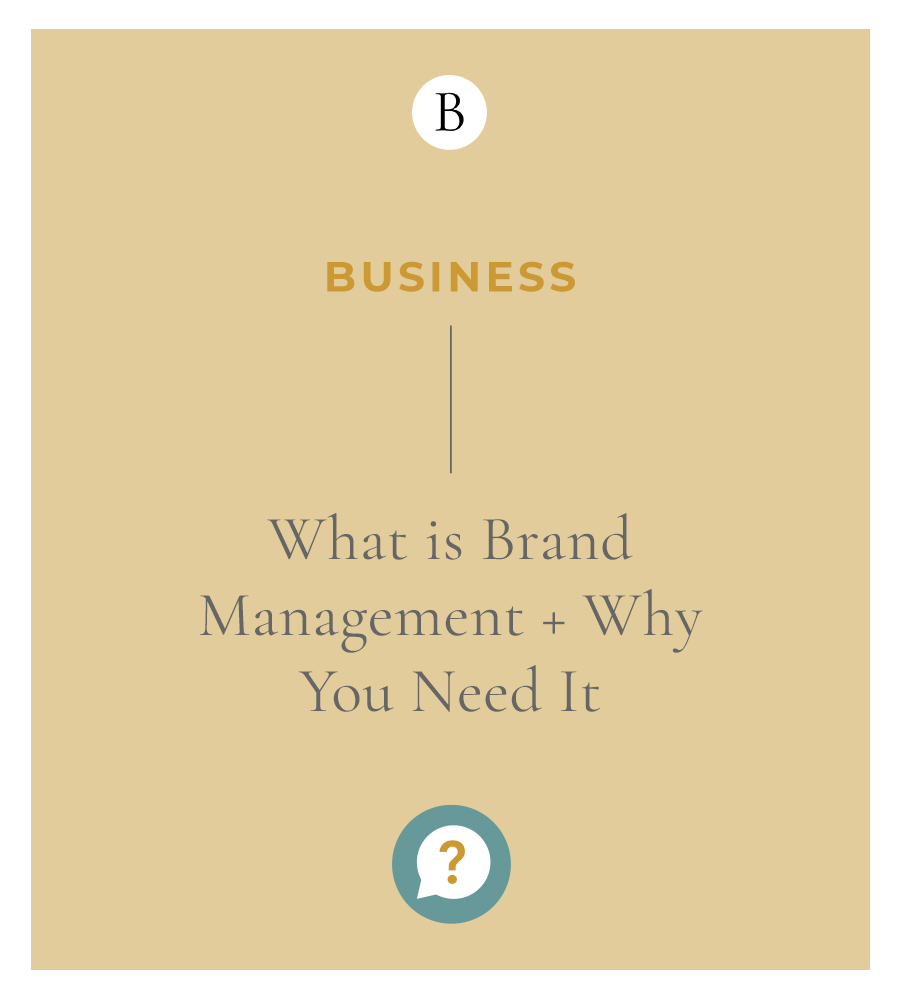 What is Brand Management + Why Your Business Needs It 1 Brand management is not just some corporate fluff word, it's the development of how your brand is perceived by the public, and more importantly, your audience. Great brand management is essential to engaging with your customers, adding credibility to products and services and remaining relevant.