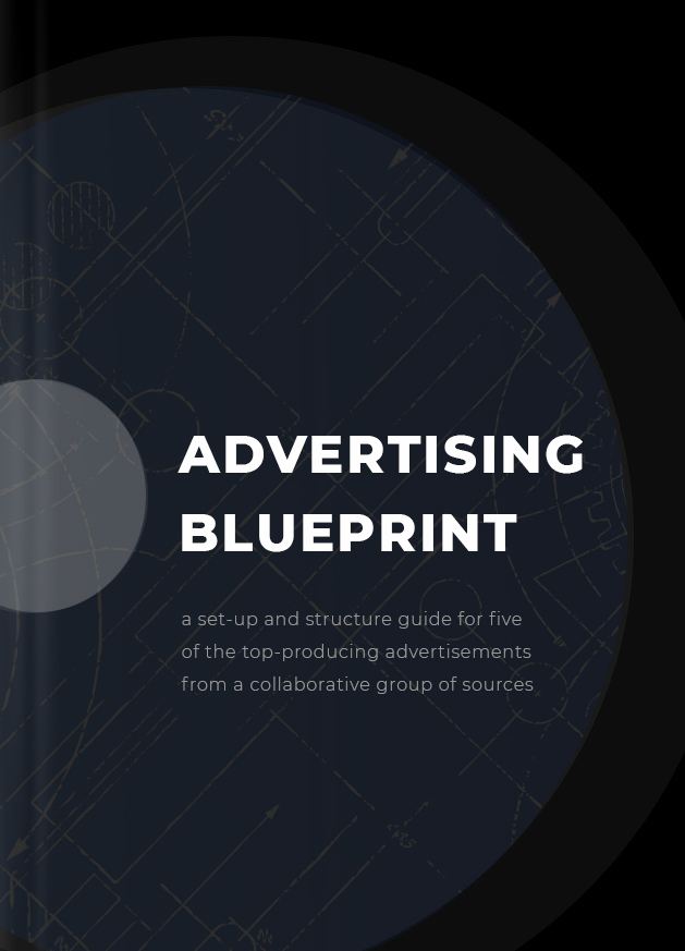 Advertising Blueprint 1 The top five producing advertisements from leading digital marketing agencies across the globe. For a limited time only, this tutorial is only $1.35!