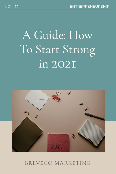 A Guide: How to Start Strong in 2021